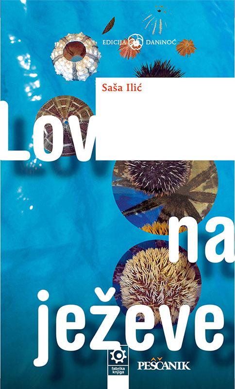 Saša Ilić, Lov na ježeve, dizajn: Jana Oršolić