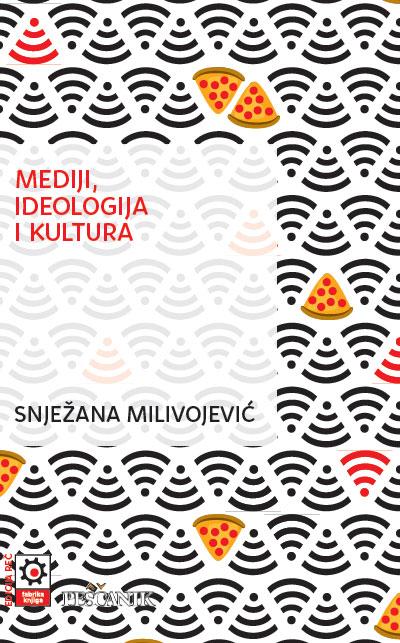 Snježana Milivojević, Mediji, ideologija i kultura, dizajn: Olivera Batajić