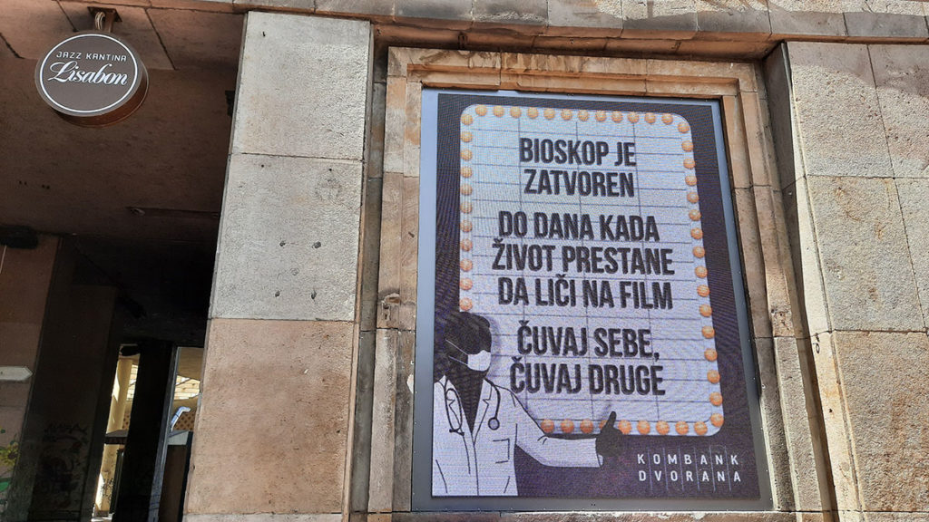 Natpis ispred Kombank dvorane: Bioskop je zatvoren do dana kada život prestane da liči na film
