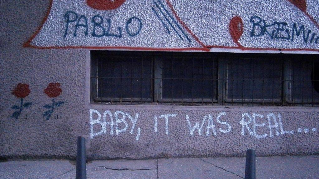 Grafiti: Baby, it was real...