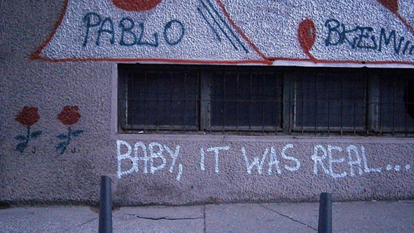 Natpis: Baby, it was real...