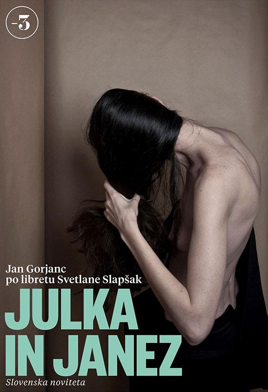 Plakat za operu Julka i Janez (po romanu Jedno dopisivanje Julke Hlapec Đorđević), 17.1.2017, SNG Opera, Ljubljana