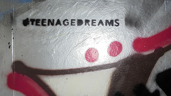 #teenagedreams
