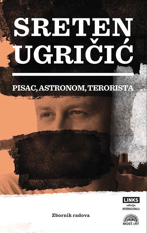 "Naslovna strana zbirke ""Sreten Ugričić: pisac, astronom, terorista"""